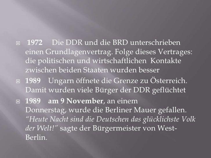 1972     Die DDR und die BRD unterschriebeneinenGrundlagenvertrag. Folge dieses Vertrages: die politischenundwirtschaftlic...