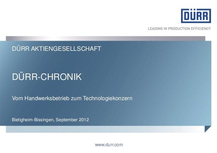 DÜRR AKTIENGESELLSCHAFTDÜRR-CHRONIKVom Handwerksbetrieb zum TechnologiekonzernBietigheim-Bissingen, September 2012        ...