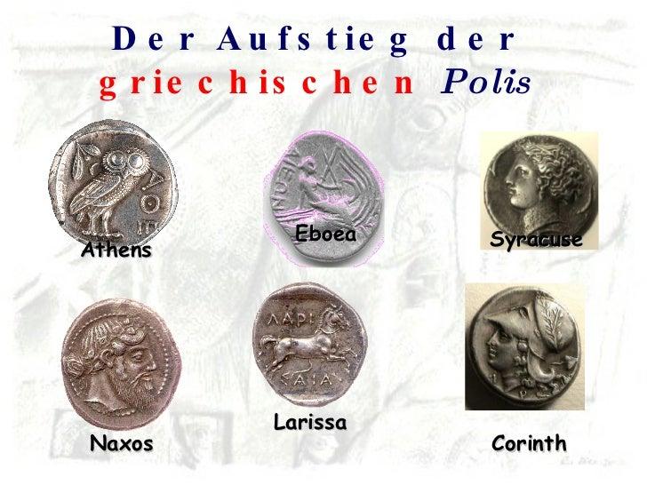Der Aufstieg der  griechischen   Polis Athens Naxos Corinth Syracuse Larissa Eboea