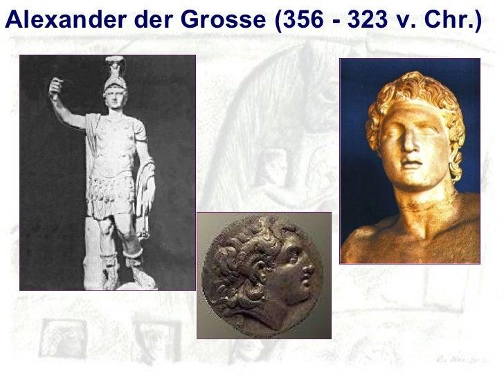 Alexander der Grosse (356 - 323 v. Chr.)
