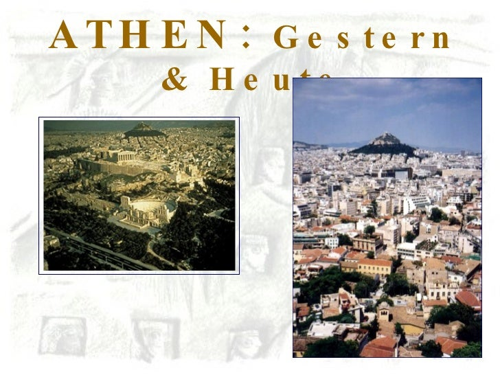 ATHEN:  Gestern & Heute