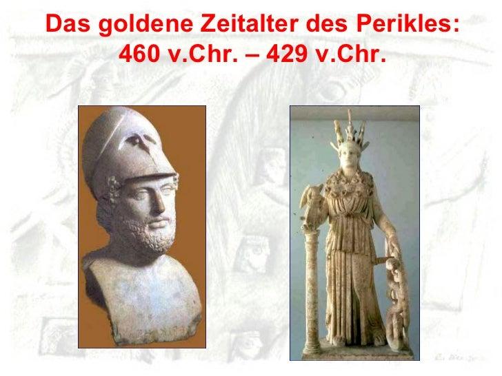 Das goldene Zeitalter des Perikles: 460 v.Chr. – 429 v.Chr.