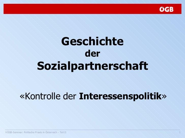 Geschichte der Sozialpartnerschaft «Kontrolle der  Interessenspolitik »
