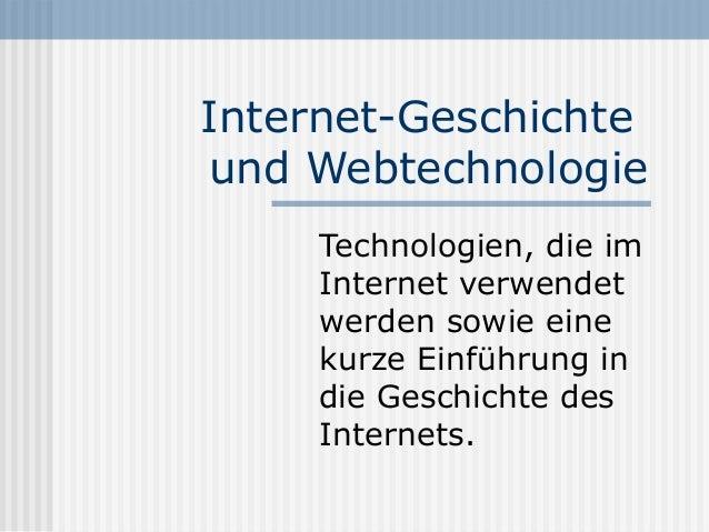 Internet-Geschichteund Webtechnologie     Technologien, die im     Internet verwendet     werden sowie eine     kurze Einf...