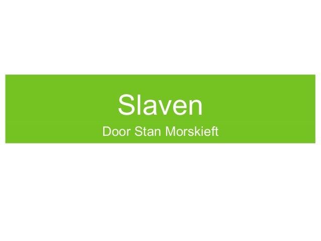 SlavenDoor Stan Morskieft