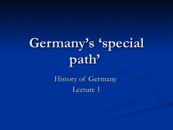 Germany's 'special path' History of Germany  Lecture 1