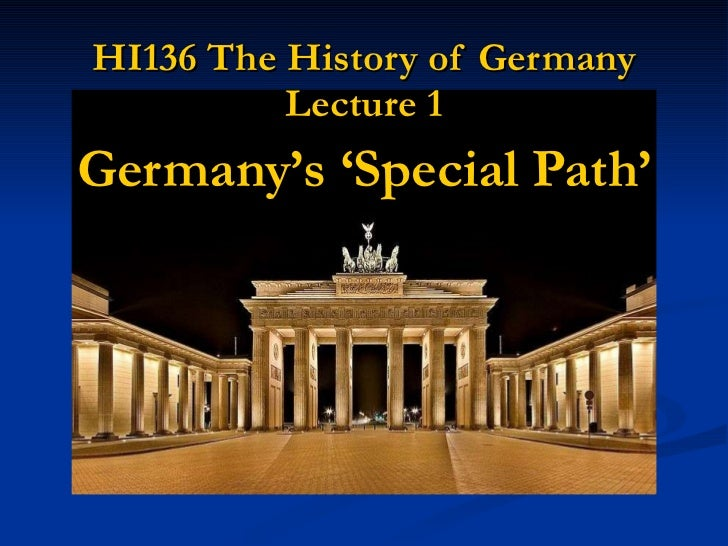 HI136 The History of Germany Lecture 1 Germany's 'Special Path'