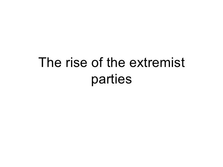 The rise of the extremist parties