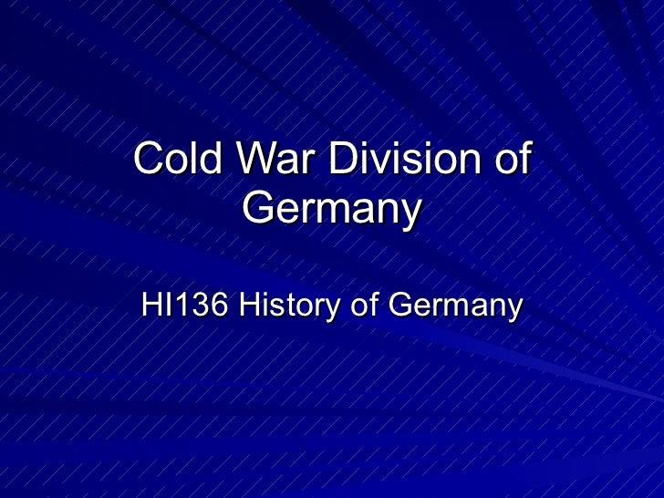 Cold War Division of Germany HI136 History of Germany