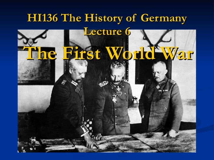 HI136 The History of Germany Lecture 6 The First World War