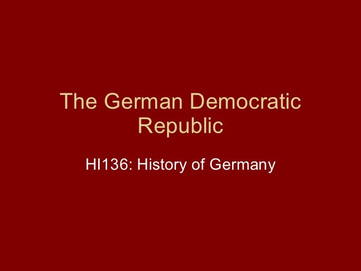 The German Democratic Republic HI136: History of Germany