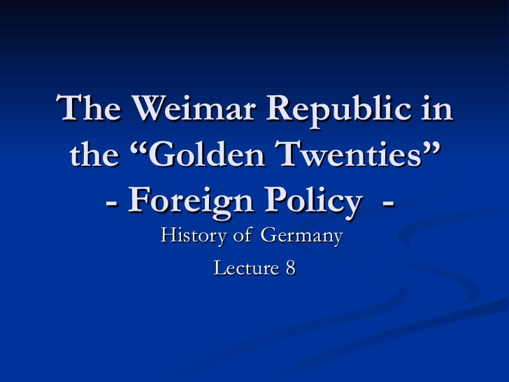 """The Weimar Republic in the """"Golden Twenties"""" - Foreign Policy  -  History of Germany  Lecture 8"""