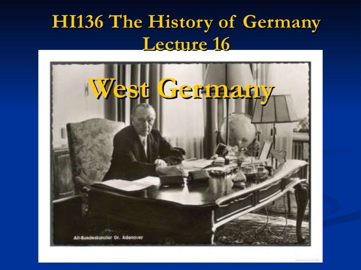 HI136 The History of Germany Lecture 16 West Germany
