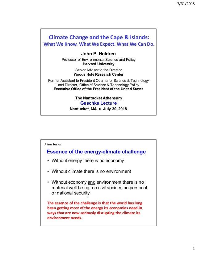 7/31/2018 1 John P. Holdren Professor of Environmental Science and Policy Harvard University Senior Advisor to the Directo...