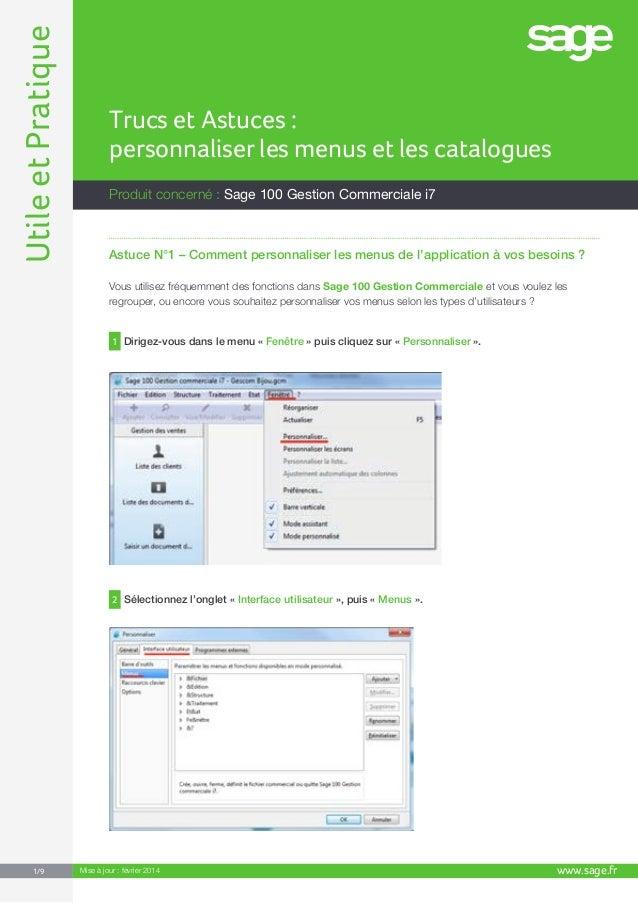 UtileetPratique www.sage.fr1/9 Produit concerné : Sage 100 Gestion Commerciale i7 Trucs et Astuces : personnaliser les men...