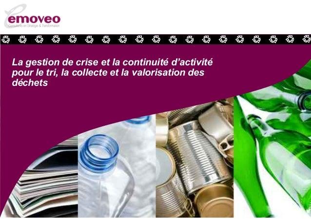 La gestion de crise et la continuité d'activité pour le tri, la collecte et la valorisation des déchets