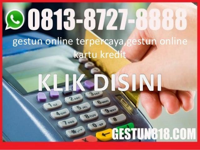 gestun online terpercaya,gestun online kartu kredit