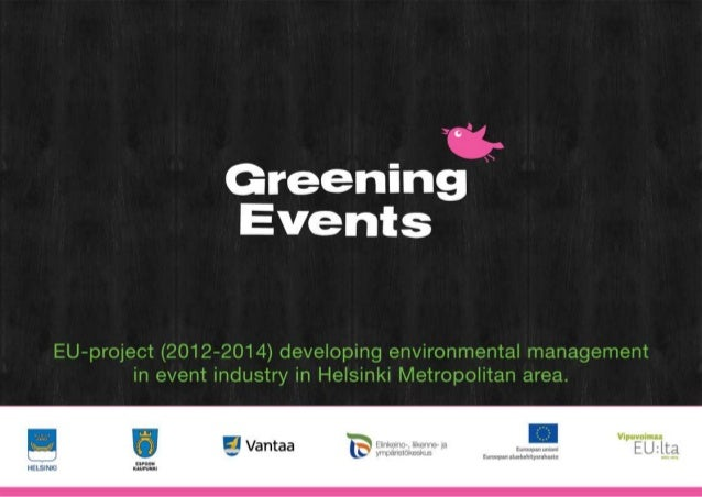 How Helsinki Metropolitan area is developing  environmental management of events?Salla Koivusalo, Project CoordinatorElina...