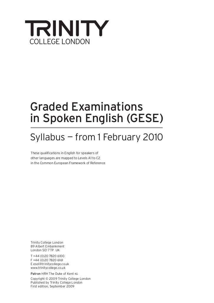 Graded Examinationsin Spoken English (GESE)Syllabus — from 1 February 2010These qualifications in English for speakers ofo...