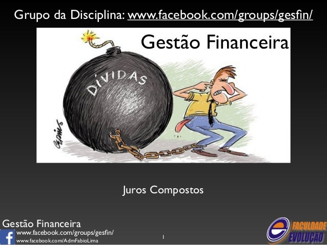 Grupo da Disciplina: www.facebook.com/groups/gesfin/  Gestão Financeira  www.facebook.com/groups/gesfin/  www.facebook.com...
