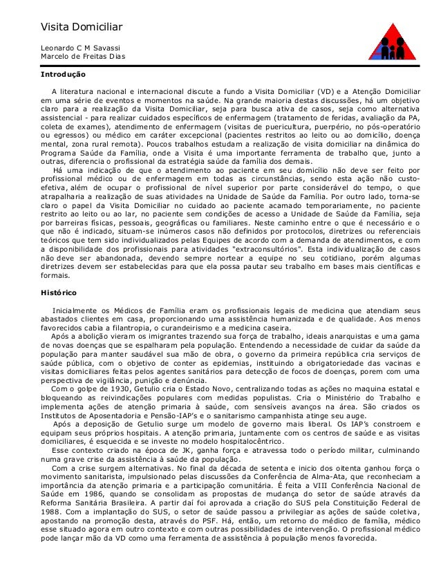 Visita Domiciliar Leonardo C M Savassi Marcelo de Freitas Dias Introdução A literatura nacional e internacional discute a ...