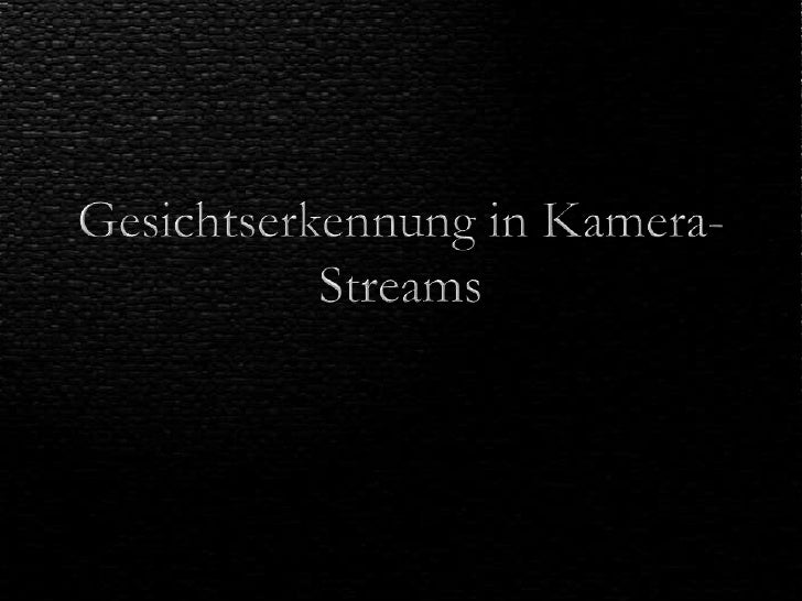 Gesichtserkennung in Kamera-Streams<br />