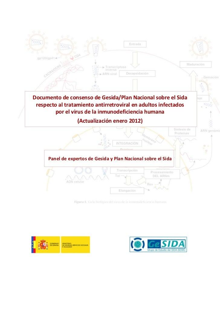 Documento de consenso de Gesida/Plan Nacional sobre el Sida respecto al tratamiento antirretroviral en adultos infectados ...