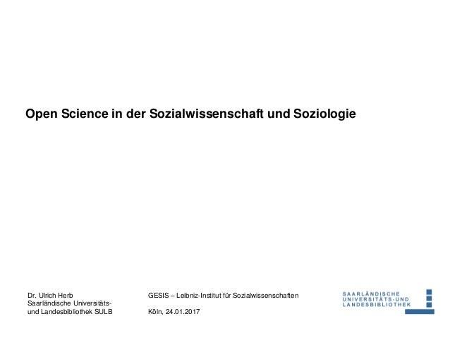 Dr. Ulrich Herb Saarländische Universitäts- und Landesbibliothek SULB GESIS – Leibniz-Institut für Sozialwissenschaften Kö...