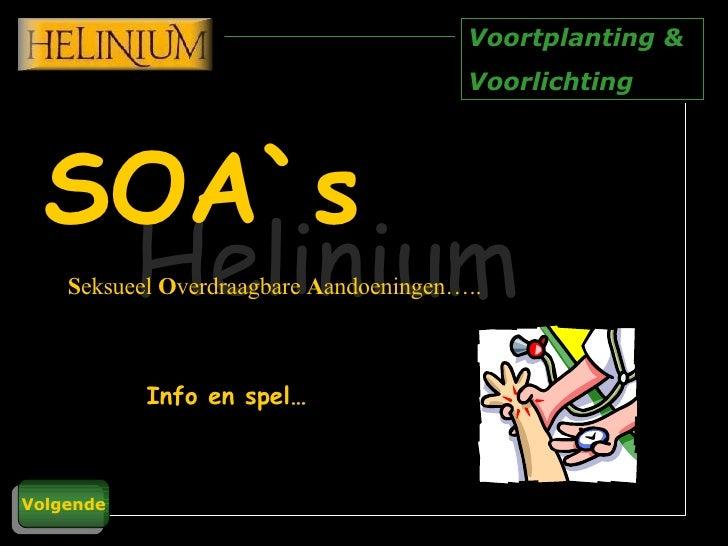 SOA`s S eksueel  O verdraagbare  A andoeningen….. Info en spel…
