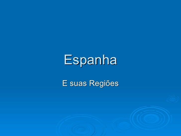 Espanha E suas Regiões