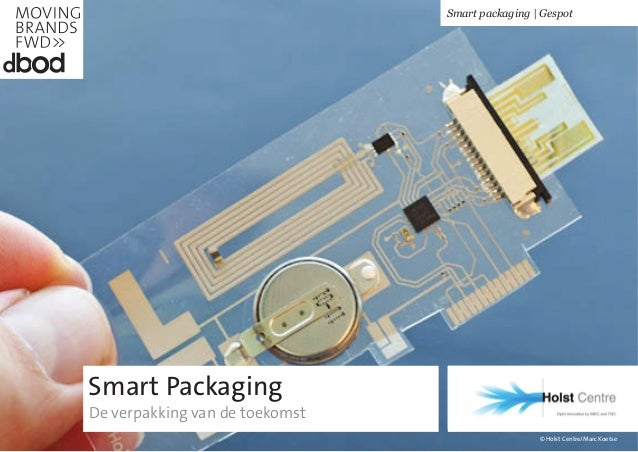 © Holst Centre/Marc KoetseSmart PackagingDe verpakking van de toekomstSmart packaging | Gespot