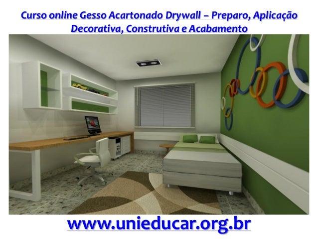 Curso online Gesso Acartonado Drywall – Preparo, Aplicação Decorativa, Construtiva e Acabamento www.unieducar.org.br