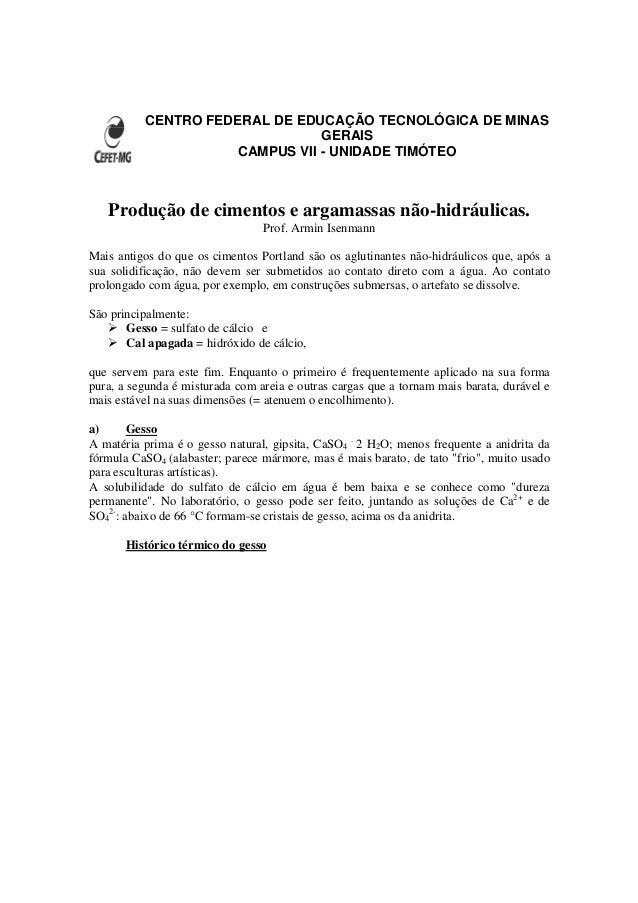 CENTRO FEDERAL DE EDUCAÇÃO TECNOLÓGICA DE MINAS GERAIS CAMPUS VII - UNIDADE TIMÓTEO Produção de cimentos e argamassas não-...