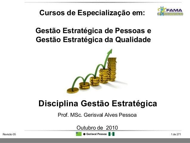 1 de 271Revisão 05 © Gerisval Pessoa Disciplina Gestão Estratégica Cursos de Especialização em: Gestão Estratégica de Pess...