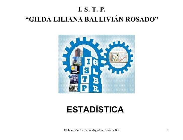 "I. S. T. P. "" GILDA LILIANA BALLIVIÁN ROSADO"" ESTADÍSTICA"
