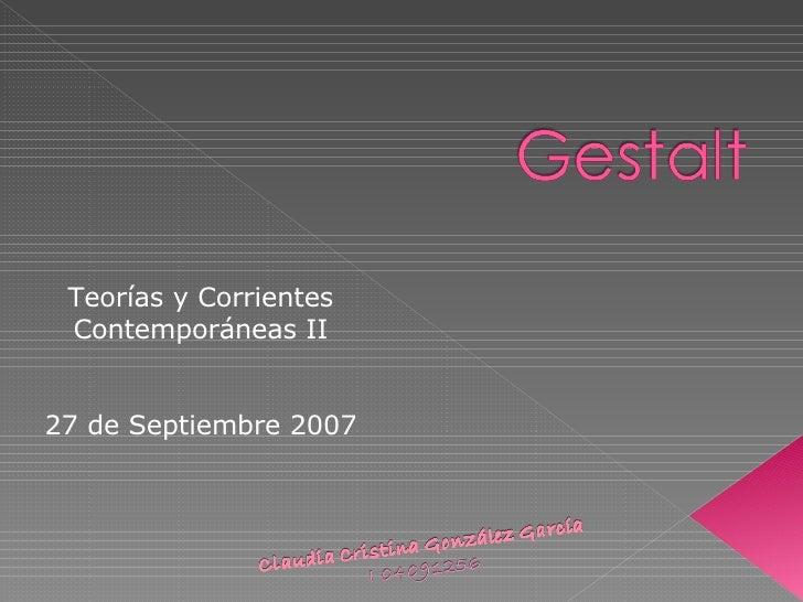 Teorías y Corrientes Contemporáneas II 27 de Septiembre 2007