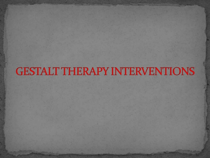 a reflection on the beneficial aspects of gestalt therapy Gestalt therapy, portland oregon, ross cohen, lpc awareness also allows for self reflection, which is essential for making positive life changes central to gestalt therapy is the theme of wholeness the idea the gestalt perspective brings some very beneficial aspects to the counseling process it helps you develop a.