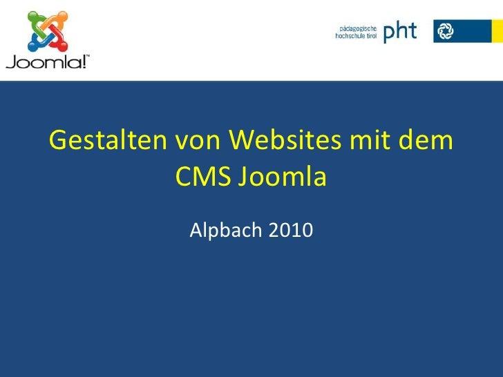 Gestalten von Websites mit dem CMS Joomla<br />Alpbach 2010<br />