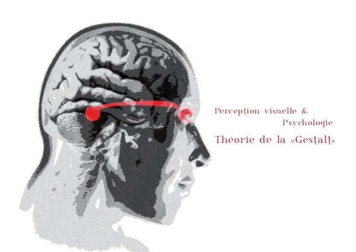 Perception visuelle &               PsychologieThéorie de la «Gestalt»