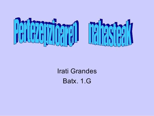 Irati Grandes Batx. 1.G