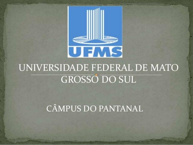 UNIVERSIDADE FEDERAL DE MATOGROSSO DO SULCÂMPUS DO PANTANAL