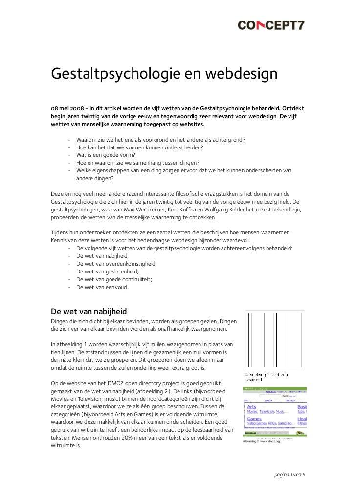 Gestaltpsychologie en webdesign 08 mei 2008 - In dit artikel worden de vijf wetten van de Gestaltpsychologie behandeld. On...