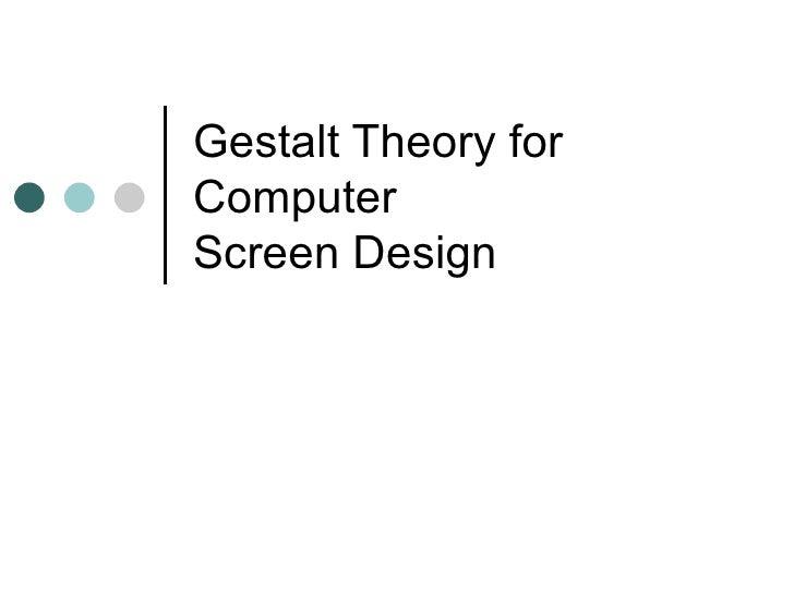 Gestalt Theory for Computer  Screen Design