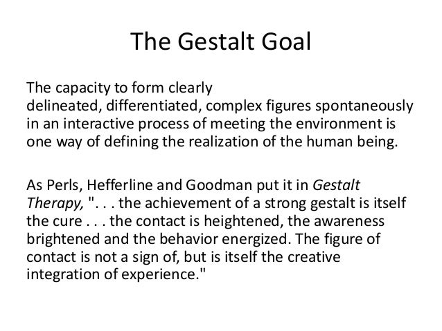 gastalt therapy Gestalt therapy is a phenomenological-existential therapy founded by frederick (fritz) and laura perls in the 1940s it teaches therapists and patients the phenomenological method of.