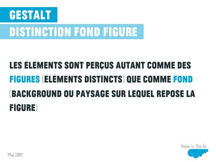 gestaltdistinction fond figureLes éléments sont perçus autant comme desfigures (éléments distincts) que comme fond(backgro...