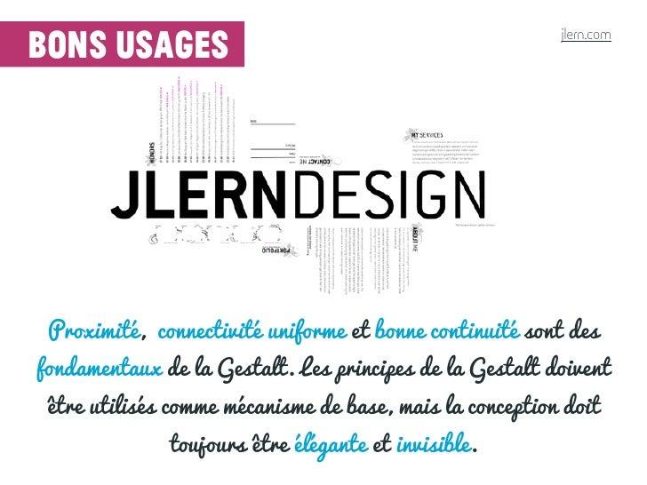 jlern.combons usages Proximité, connectivité uniforme et bonne continuité sont desfondamentaux de la Gestalt. Les principe...