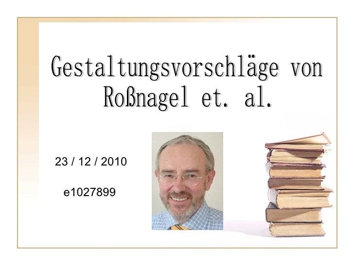 Gestaltungsvorschläge von Roßnagel et. al. e1027899 23 / 12 / 2010