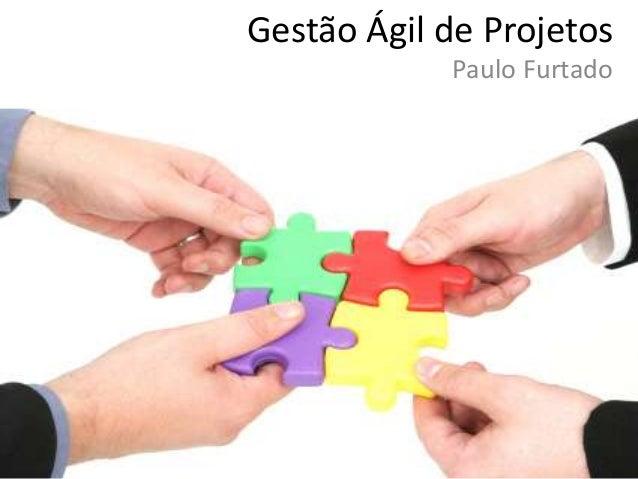 Gestão Ágil de Projetos Paulo Furtado