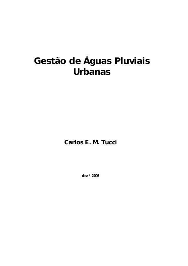 Gestão de Águas Pluviais  Urbanas  Carlos E. M. Tucci  dez / 2005