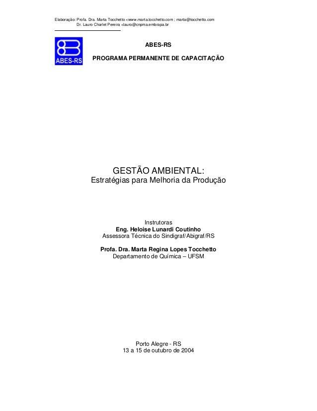 Elaboração: Profa. Dra. Marta Tocchetto <www.marta.tocchetto.com ; marta@tocchetto.com Dr. Lauro Charlet Pereira <lauro@cn...